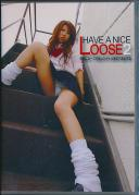 HAVE A NICE LOOSE 2
